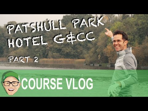 PATSHULL PARK HOTEL G&CC PART 2
