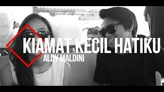 KIAMAT KECIL HATIKU - ALDY MALDINI