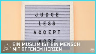 Ein Muslim ist ein Mensch mit offenem Herzen!   Stimme des Kalifen