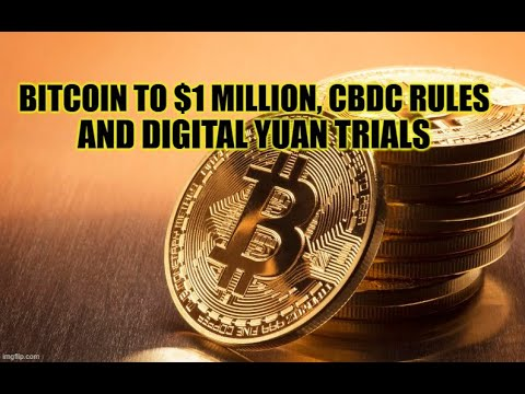 Bitcoin to $1 Million, CBDC Rules, and Digital Yuan Trials 10/13/2020
