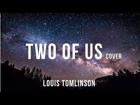 Two Of Us - Louis Tomlinson Acoustic Female Cover Lyric Video