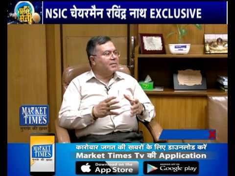 Exclusive Interview of Mr. Ravindra Nath, Chairman, NSIC - Ease of Business