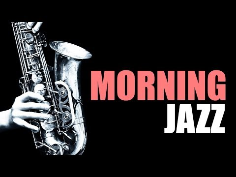 Jazz Instrumental   Smooth Jazz Morning Music with Relaxing Saxophone Instrumental Music