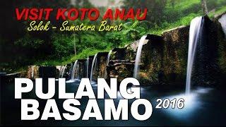 PULANG BASAMO 2016 #visit koto anau solok sumbar