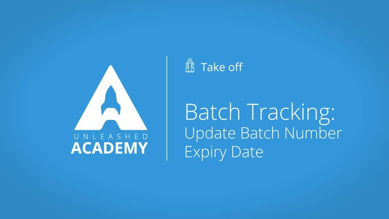 Batch Tracking: Update batch number expiry date - Unleashed