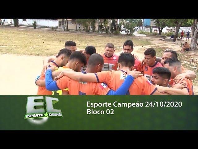 Esporte Campeão 24/10/2020 - Bloco 02