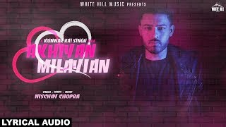 Akhiyan Milayian (Lyrical Audio) Nischay Chopra | New Punjabi Song 2018 | White Hill Music