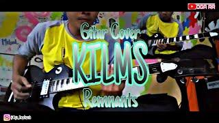KILMS - REMNANTS (Gitar Cover By Oga)