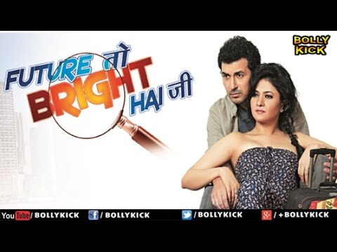 Future Toh Bright Hai Ji Full Movie | Hindi Movies 2018 Full Movie | Sonal Sehgal | Romantic Movies