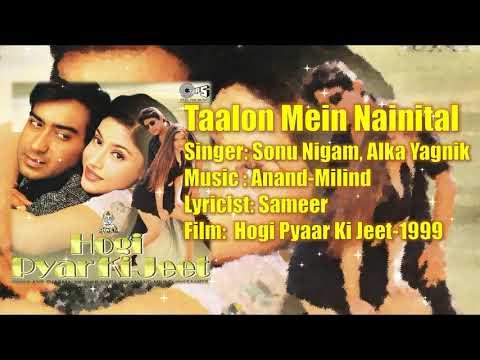 Taalon Mein Nainital | Sonu Nigam | Alka Yagnik | Anand-Milind | Sameer | Hogi Pyaar Ki Jeet-1999