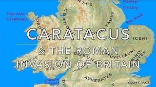 Caratacus & The Roman Invasion of Britain