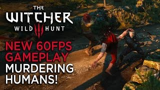 Murdering Humans in Witcher 3: Wild Hunt - New 1080p/60fps Gameplay
