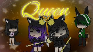 Queen ~ gacha life