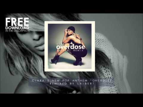 Ciara - Overdose (Laibert Remix) mp3
