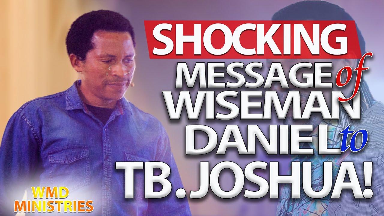 Download SHOCKING! Message Of Wiseman Daniel To TB Joshua!