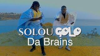 Da Brains - Solou Golo - Clip Officiel
