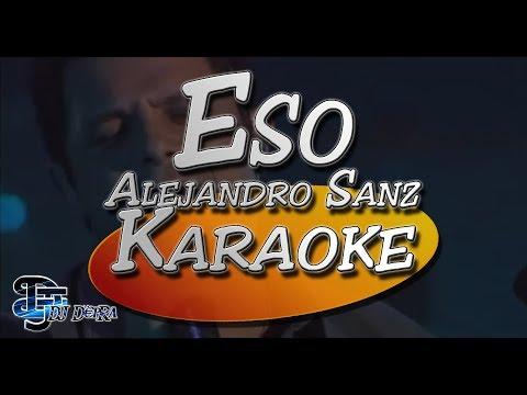 ♫ Karaoke Alejandro Sanz - Eso |Creado por Dj DEpRa| ♫