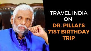 Travel India and Change Your Life: Dr. Pillai's 71st Birthday Trip