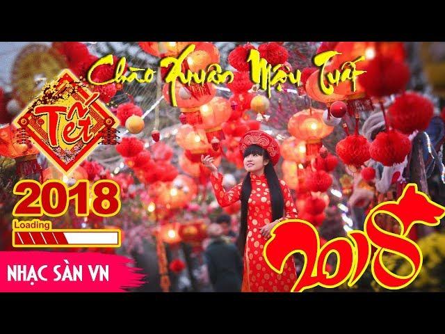 Nhạc Sàn Tết 2018 - Nonstop Cực Mạnh Bay Xuân Mậu Tuất 2018 - Nhạc Sàn VN