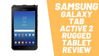 Samsung Galaxy Tab Active 2 Rugged Tablet Review. [Is It Worth it?]