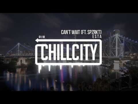 Esta - Can't Wait (ft. SPZRKT)
