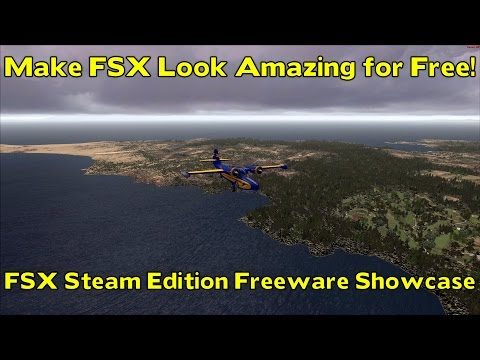 FSX Steam Edition - Make FSX Look Amazing for Free! *Freeware Showcase*