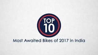 Top 10 Most-Awaited Bikes of 2017 in India - NDTV CarAndBike