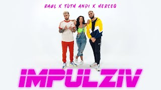 RAUL x TÓTH ANDI x HERCEG - IMPULZÍV [Official Video]