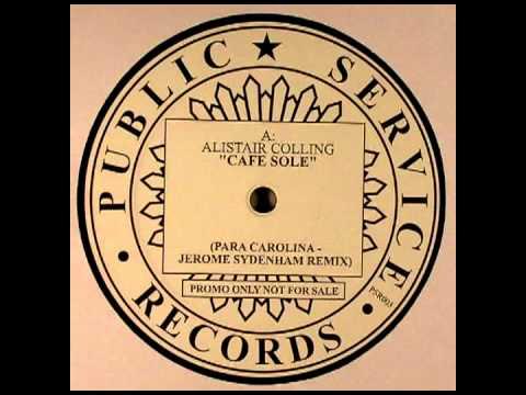 Alistair Colling -- Cafe Sole (Para Carolina & Jerome Sydenham Remix)