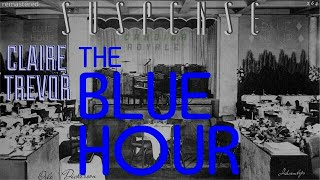 "CLAIRE TREVOR Is Great in ""The Blue Hour"" • SUSPENSE Radio's Best Episodes"
