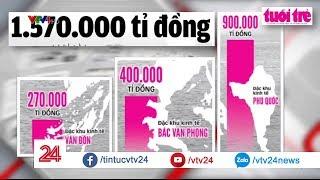 1.570.000 tỷ cho 3 đặc khu - Lấy ở đâu ra? - Tin Tức  VTV24