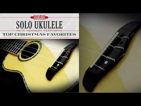 Solo Ukulele: Pete Kennedy Performs Top Christmas Favorites (Full Album Stream)