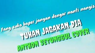 Download TUHAN JAGAKAN DIA - MOTIF BAND ( ANTHON SETUNGGUL COVER )