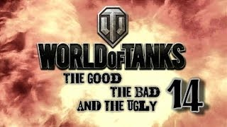 World of Tanks - The Good, The Bad and The Ugly 14