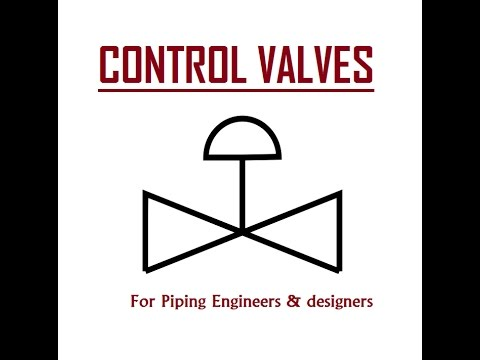 Control Valves for Piping & Instrument Engineers