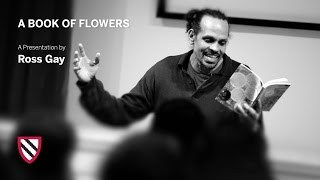 Ross Gay | A Book of Flowers || Radcliffe Institute