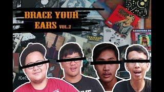 Brace Your Ears || Vol.2