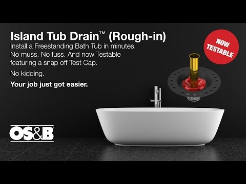 OS&B Island Tub Drain Testable Rough-in Installation