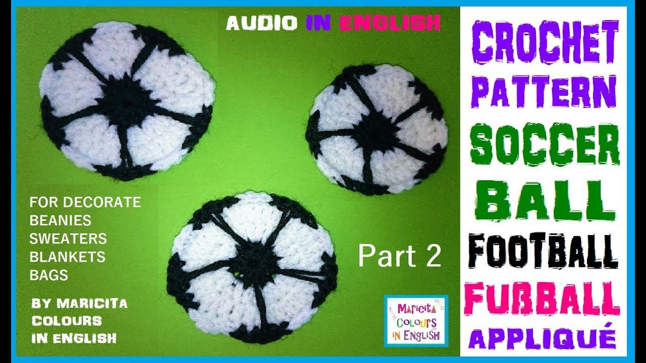 Soccer ball football applique in crochet fuball ball part 2 soccer ball football applique in crochet fuball ball part 2 maricita colours audio in english dt1010fo