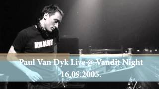 Paul Van Dyk Live At E-Werk, Berlin, Vandit Night 16.09.2005.