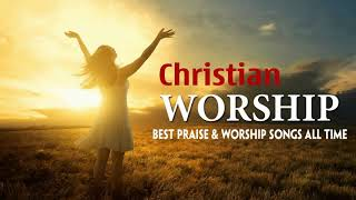 Most Powerful Morning Worṡhip Songs Start The Day - Beautiful Christian Praise Songs Nonstop 2020
