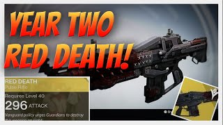 Destiny - YEAR 2 RED DEATH! Buying, infusing and leveling my yr 2 Red Death. The Taken King.