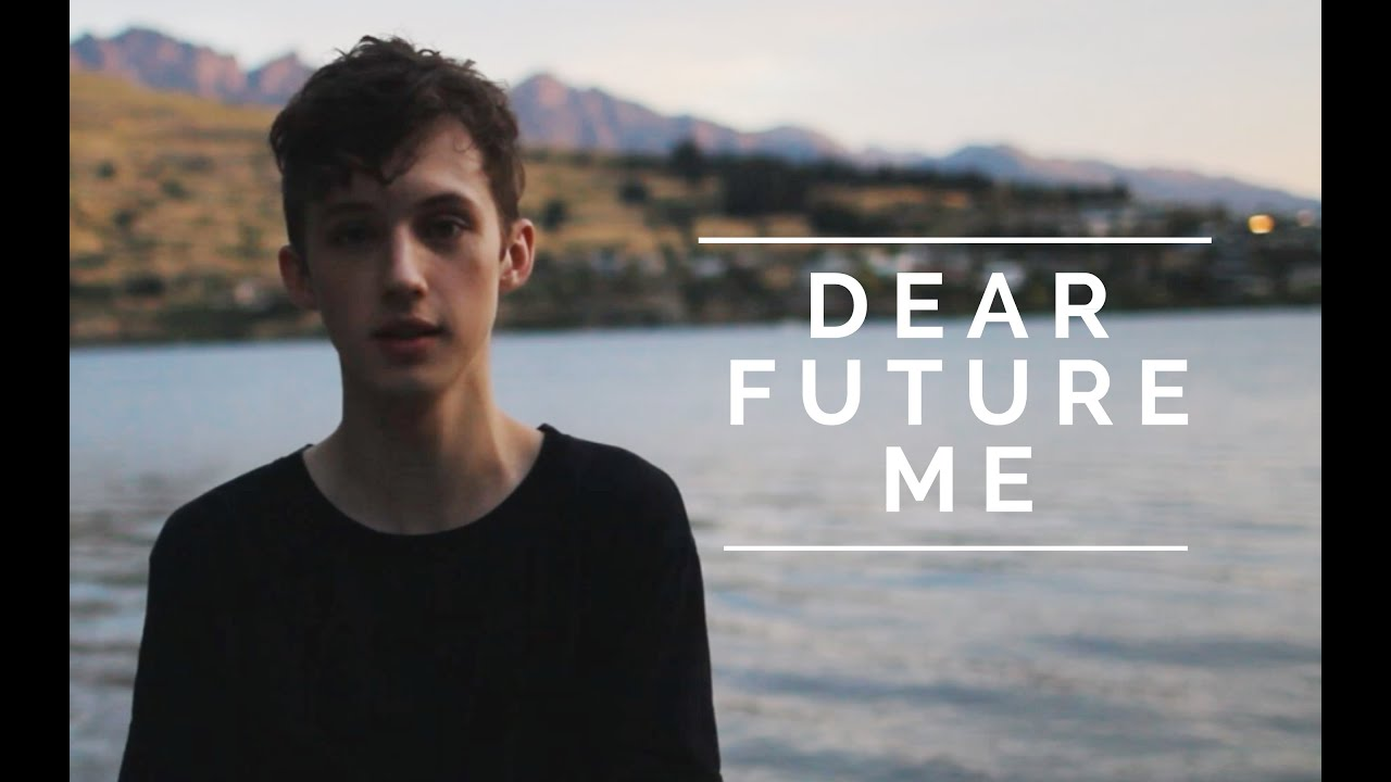 Dear Future Me - YouTube