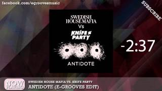 Swedish House Mafia vs. Knife Party - Antidote (E-Grooves Edit)
