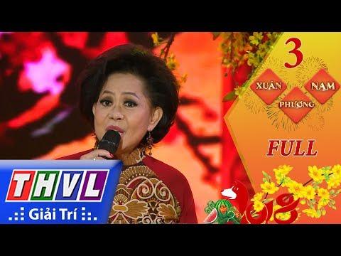 THVL   Xuân Phương Nam 2018 – Tập 3