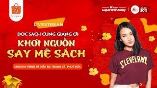 TỦ SÁCH | Livestream Cùng Giang Ơi Khơi Nguồn Say Mê Sách