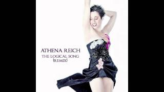 The Logical Song Dance Remix - Artist Athena Reich - Remix by Legion of Many