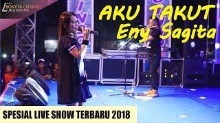 [terbaru] Aku Takut - Eny Sagita Live Madiun 2018