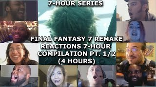 Final Fantasy 7 Remake Reactions 7-Hour Compilation PT. 1/2 (4 Hours) (2nd Reupload)