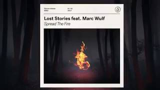 Скачать Lost Stories Feat Marc Wulf Spread The Fire Spinnin Records
